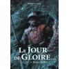 Le jour de gloire…