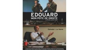 Edouard, mon pote de droite : Le Havre