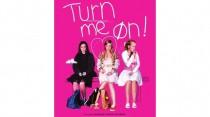 Turn me on !