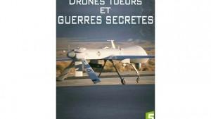 Drones tueurs et guerres secrètes