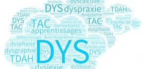 Troubles DYS : apprentissages et estime de soi