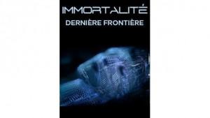 Immortalité, dernière frontière
