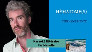 Stéphane Bientz - Karaoké littéraire - Manelle