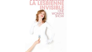 Océanerosemarie - La Lesbienne invisible : One Woman Show