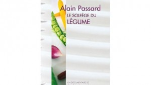 Alain Passard, le solfège du légume